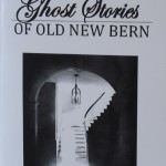 Ghost Stories of Old New Bern