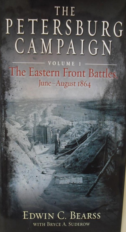 The Petersburg Campaign Volume I